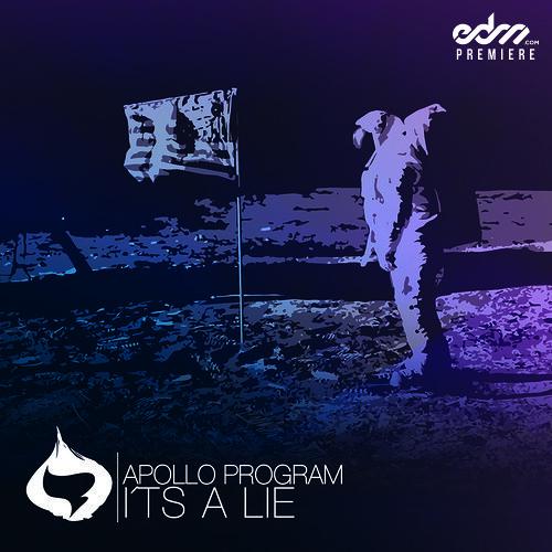 Apollo Program Its A Lie by Bizarro - EDM.com Premiere