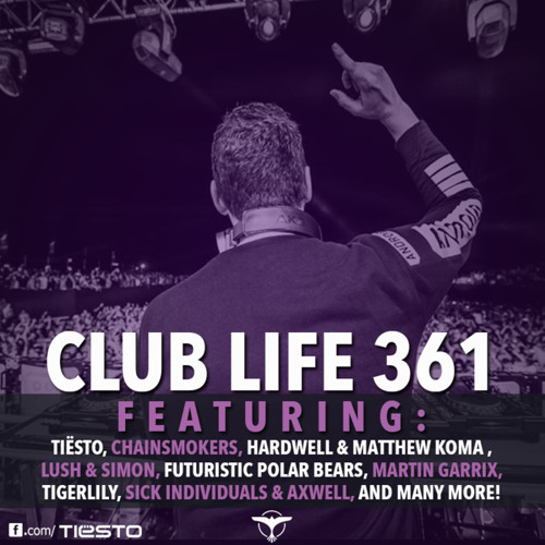 Tiësto's Club Life Podcast 361 - First Hour