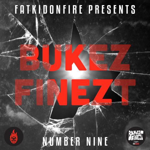 FatKidOnFire Presents #9 - Bukez Finezt
