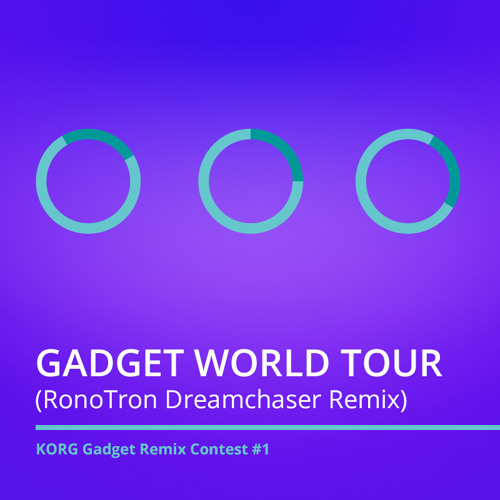 Gadget World Tour (RonoTron Dreamchaser Remix)