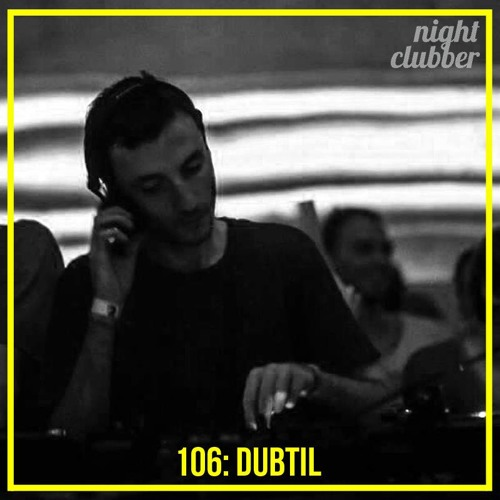 Dubtil, Nightclubber Podcast 106