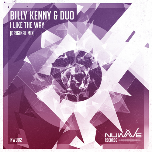 #NW002 - Billy Kenny & Duo - I Like The Way (Original Mix)