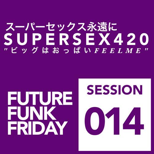 スーパーセックス永遠に SUPERSEX420 - ビッグはおっぱいFEELME