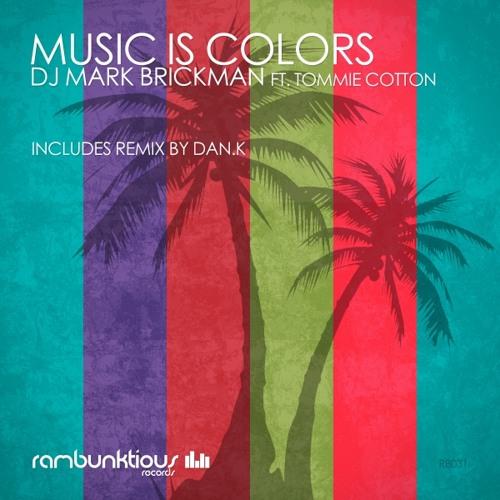 DJ Mark Brickman ft. Tommie Cotton - Music Is Colors (Original Vocal Mix)