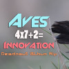 Aves - 4x7+2=Innovation (Deadmau5 Album mashup)