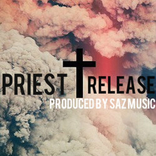 Priest - Release (Produced by SAZ Music)