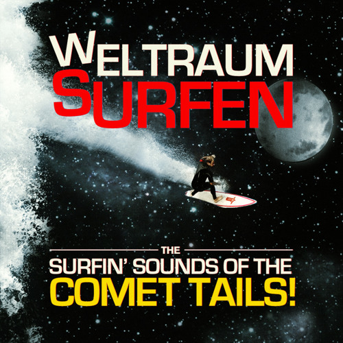 The Comet Tails - Weltraumsurfen