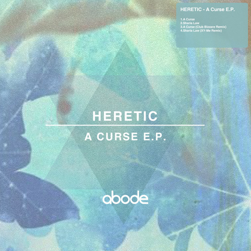 Heretic - A Curse EP - ABODE003