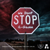 A-Game We Don t Stop (Prod.Notestradamus And Kris Childs