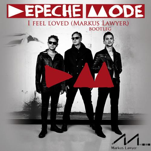Depeche Mode - I Feel Loved (Markus Lawyer Bootleg) [FREE DOWNLOAD]