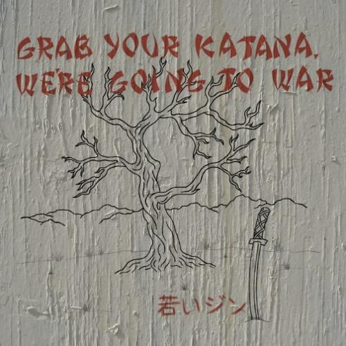 Grab Your Katana, We're Going To War (Instrumental)