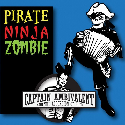If I Were A Pirate Ninja Zombie