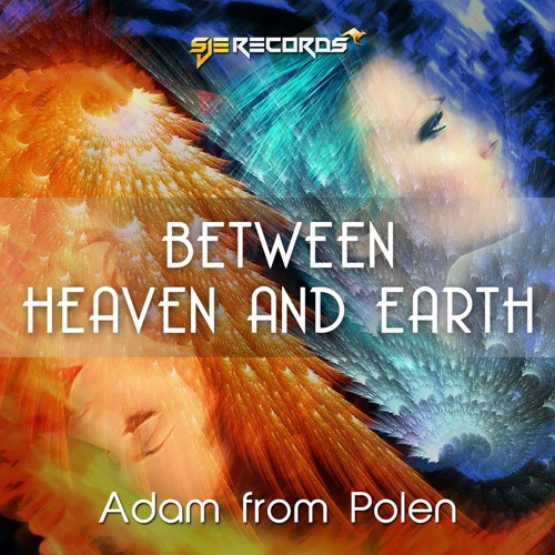 Adam from Polen - Between Heaven and Earth (Original Mix) [SJE Records] MASTERED