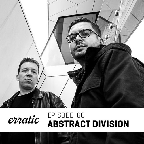Erratic Podcast 66 | Abstract Division
