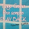 Tiago grulha - pra sempre - play back