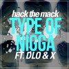 Type of nigga (Featuring D.Lo & X Prod. by Tario the Don & Chuck Chewy)