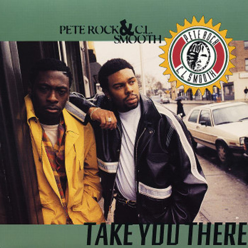 Pete Rock & CL Smooth - Take You There (The Deli Remix)