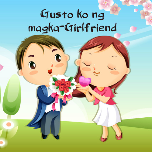 Gusto ko ng magka-Girlfriend (Original)