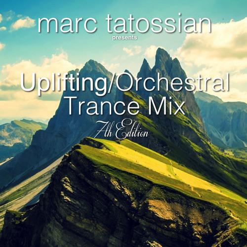 Uplifting/Orchestral Trance Mix: 7th Edition