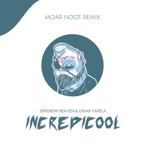Different Heaven & Omar Varela - Incredicool [MoarNoize Remix]