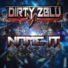 Dirty Zblu - Name It (Dizzy Height Remix Preview)