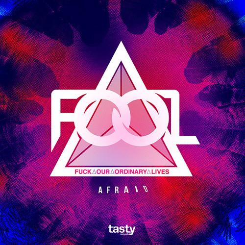 F.O.O.L - Afraid