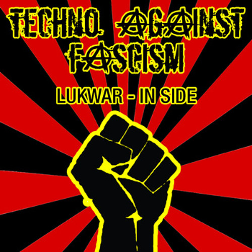 LukWar - In Side   *OUT NOW on Techno Against Fascism*