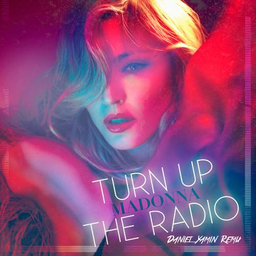 Madonna - Turn Up The Radio (Daniel Yamin Club Remix)