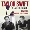 State Of Grace (A Taylor swift original, covered by Xanong and Harold)