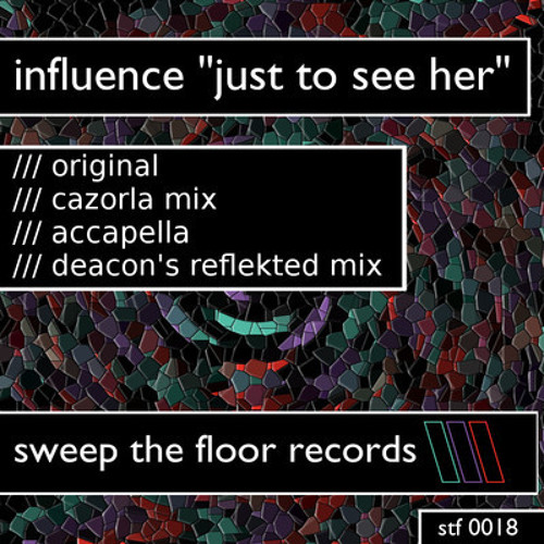 Influence - Just To See Her (Deacon's Reflekted Remix)