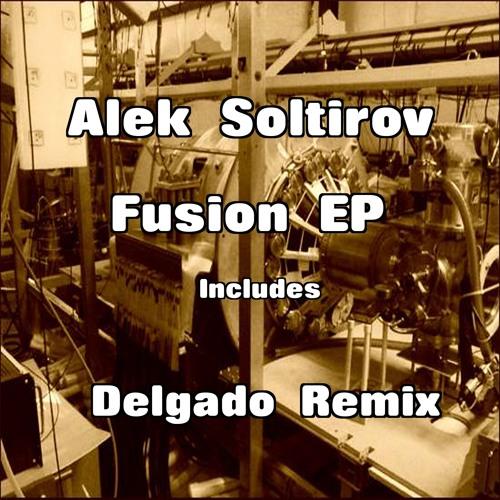 Fusion-Alek Soltirov(DELGADO REMIX)