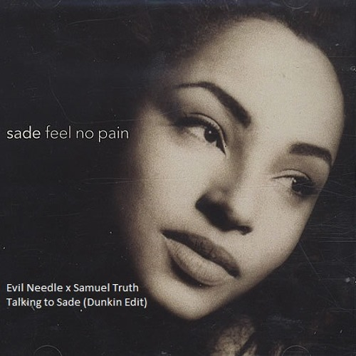 Evil Needle X Samuel Truth - Talking to Sade (International Women's Day edit) Read Description