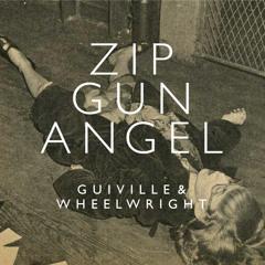 Zip Gun Angel feat. Wheelwright