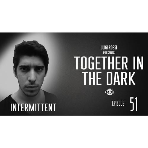 Intermittent - Together In The Dark 51 by Luigi Rossi
