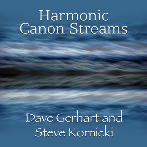 Harmonic Canon Streams, for percussion ensemble Dave Gerhart and Steve Kornicki