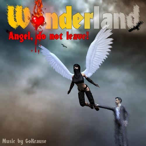 Angel, do not leave! (Track 28 - Wonderland)
