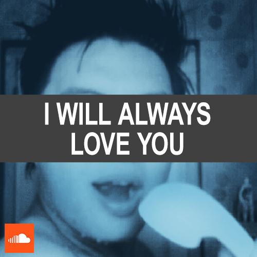 I Will Always Love You (Shower Boy)