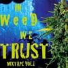 IN WEED WE TRUST MIXTAPE VOL.1 2014