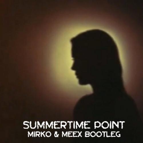 Summertime Point (Mirko & Meex Bootleg) Preview