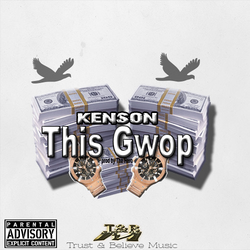Kenson - This Gwop (  Prod By the Hero ) @F_kenson
