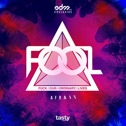Afraid by F.O.O.L. - EDM.com Exclusive