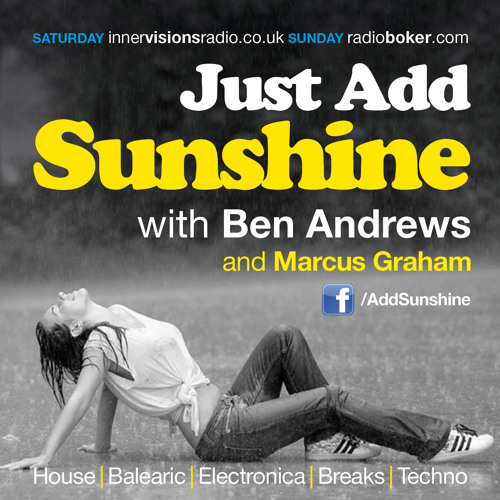 DOWNLOAD - Just Add Sunshine - Ben Andrews and Marcus Graham - March @ IVR and Boker
