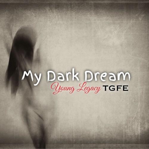 Young Legacy-My Dark Dream