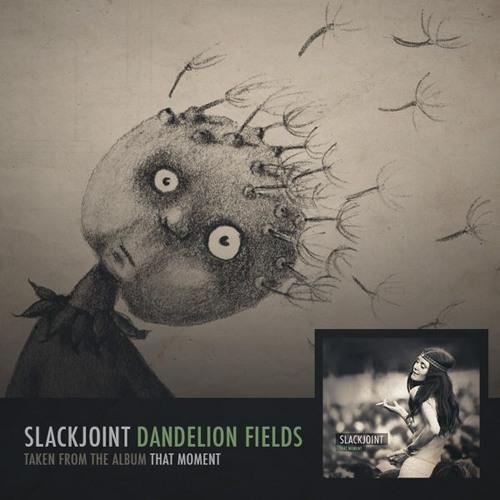 Slackjoint - Dandelion Fields