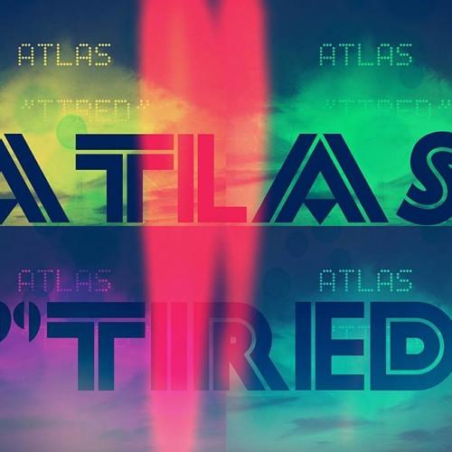 ATLAS - Tired