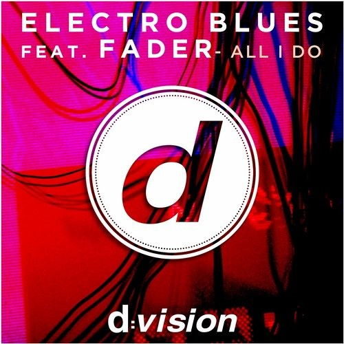 Electro Blues Ft Fader - All I Do (Antony Reale & D'Ambrogio Club Mix)