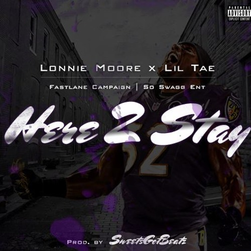 "Lil Tae ""Here To Stay"" ft. Lonnie Moore"