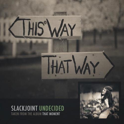 Slackjoint - Undecided (Free Download)