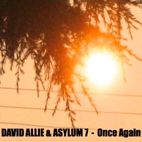 David Allie and Asylum 7 - Once Again
