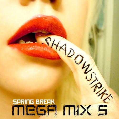 DJ SHADOWSTRIKE - Mega Mix 5 (Spring Break)